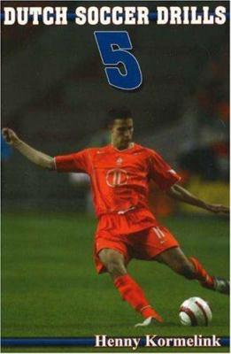 Dutch Soccer Drills 9781591641025