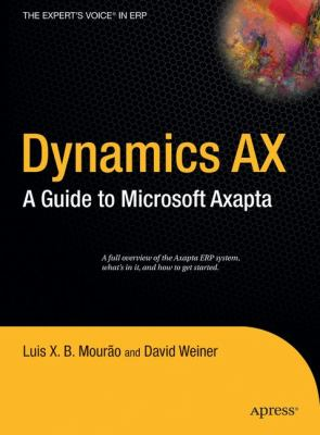 Dynamics AX: A Guide to Microsoft Axapta 9781590594896