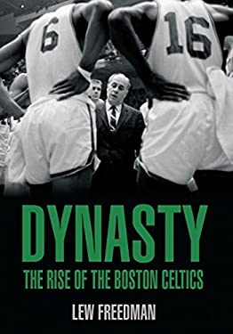 Dynasty: The Rise of the Boston Celtics 9781599211244