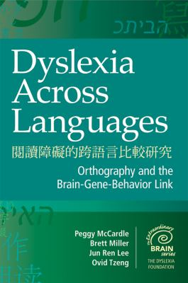 Dyslexia Across Languages: Orthography and the Brain-Gene-Behavior Link 9781598571851