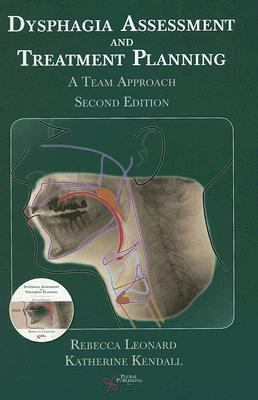 Dysphagia Assessment and Treatment Planning: A Team Approach [With 2 DVDs] 9781597561532