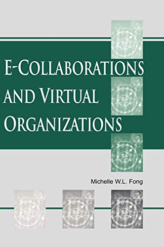 E-Collaboration and Virtual Organizations 9781591402855