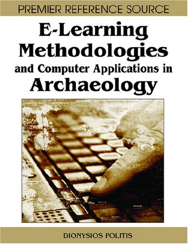E-Learning Methodologies and Computer Applications in Archaeology 9781599047591
