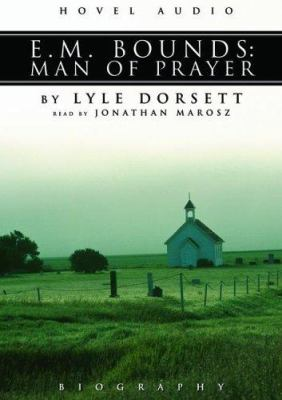 E.M. Bounds: Man of Prayer 9781596440975
