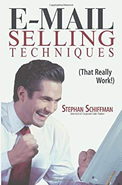E-mail Selling Techniques: That Really Work! 9781593377441