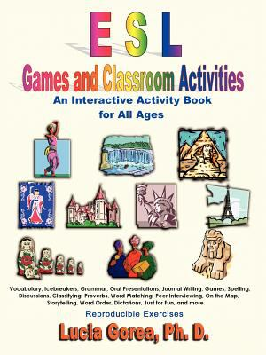 ESL Games and Classroom Activities: An Interactive Activity Book for All Ages 9781595260680