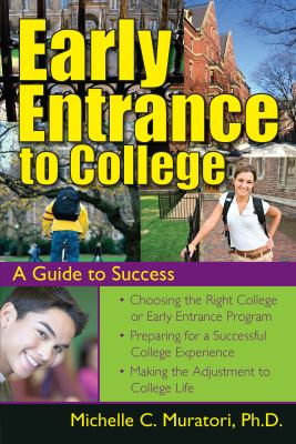 Early Entrance to College: A Guide to Success 9781593631994