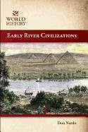 Early River Civilizations 9781599351407