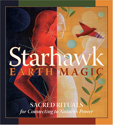 Earth Magic: Sacred Rituals for Connecting to Nature's Power 9781591794158