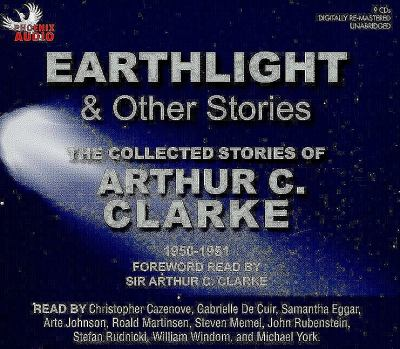 Earthlight & Other Stories: The Collected Stories of Arthur C. Clarke, 1950-1951 9781597772402