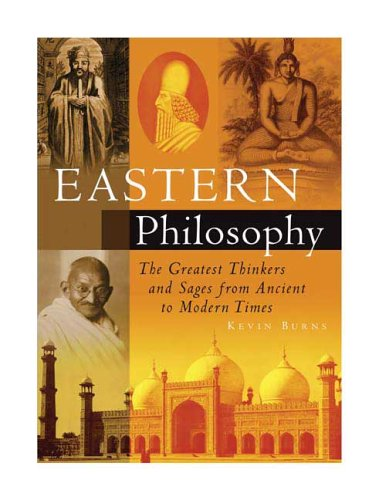 Eastern Philosophy: The Greatest Thinkers and Sages from Ancient to Modern Times 9781592700530