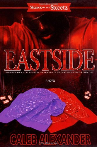 Eastside: A Coming-Of-Age Story Set Amidst the Backdrop of the Gang Violence in the Early 1990s 9781593091200