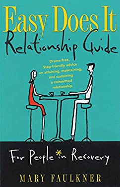 Easy Does It Relationship Guide: For People in Recovery 9781592853526