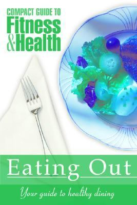 Eating Out: Your Pocket Guide to Healthy Dining 9781590842492