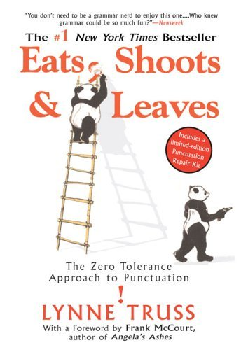 Eats, Shoots & Leaves: The Zero Tolerance Approach to Punctuation 9781592402038