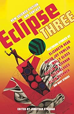 Eclipse Three: New Science Fiction and Fantasy 9781597801621