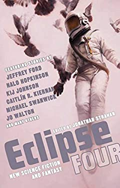 Eclipse 4: New Science Fiction and Fantasy SC 9781597801973