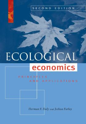 Ecological Economics: Principles and Applications 9781597266819