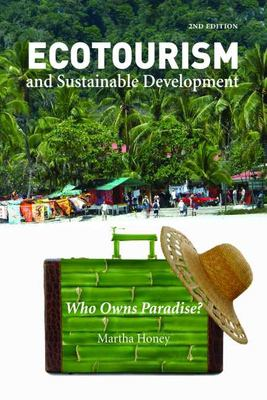 Ecotourism and Sustainable Development: Who Owns Paradise? 9781597261265