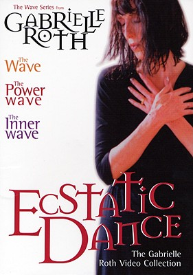 Ecstatic Dance: The Gabrielle Roth Video Collection 9781591791768