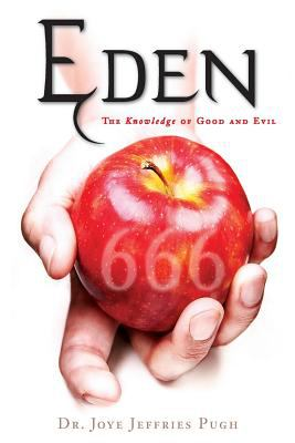 Eden: The Knowledge of Good and Evil 666 9781598862539