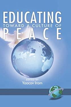 Educating Toward a Culture of Peace (Hc) 9781593114848