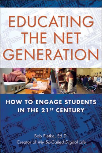 Educating the Net Generation: How to Engage Students in the 21st Century 9781595800237