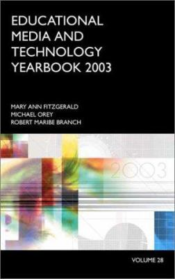 Educational Media and Technology Yearbook 2003 9781591580324