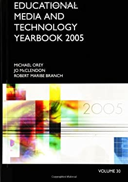 Educational Media and Technology Yearbook: Volume 30 2005 9781591582076