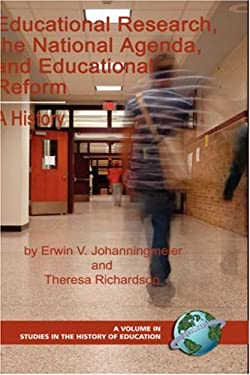 Educational Research, the National Agenda, and Educational Reform: A History (Hc) 9781593117313