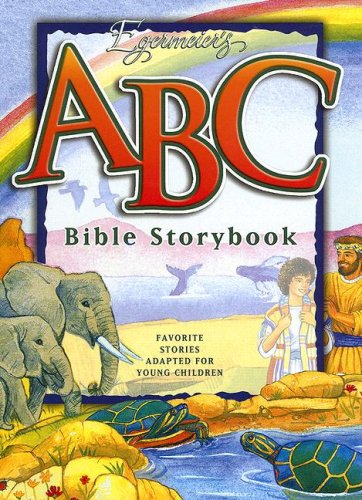 Egermeier's ABC Bible Storybook: Favorite Stories Adapted for Young Children [With CD] 9781593171988