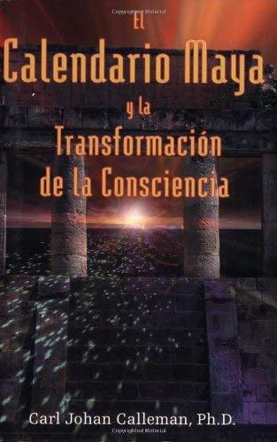 El Calendario Maya y la Transformacion de la Consciencia 9781594770388