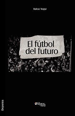 El Futbol del Futuro