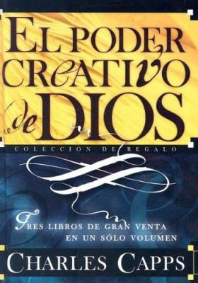 El Poder Creativo de Dios: Tres Libros de Gran Venta en un Solo Volumen 9781591859383