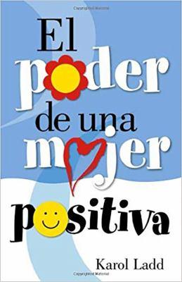 El Poder de Una Mujer Positiva 9781591854951