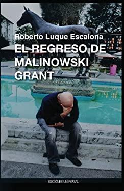 El Regreso de Malinowsk Grant 9781593882464