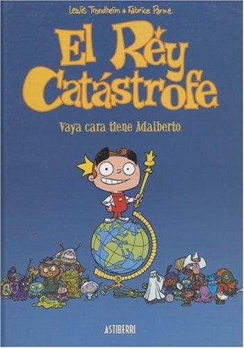 El Rey Catastrofe: Vaya Cara Tiene Adalberto 9781594973123