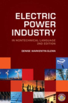 Electric Power Industry: In Nontechnical Language 9781593700676