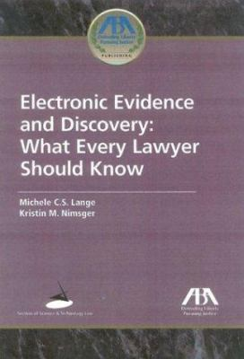 Electronic Evidence and Discovery: What Every Lawyer Should Know 9781590313343