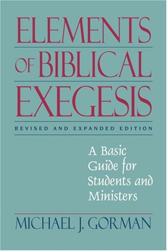 Elements of Biblical Exegesis: A Basic Guide for Students and Ministers 9781598563115