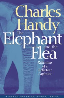 Elephant and the Flea: Reflections of a Reluctant Capitalist 9781591391289