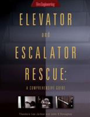 Elevator and Escalator Rescue: A Comprehensive Guide 9781593700768