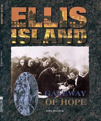 Ellis Island: Gateway of Hope 9781597642644