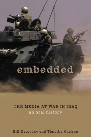 Embedded: The Media at War in Iraq 9781592282654