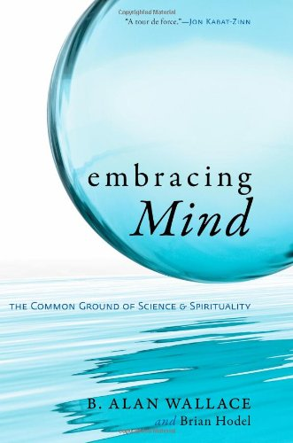 Embracing Mind: The Common Ground of Science and Spirituality 9781590306833
