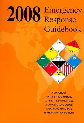 Emergency Response Guidebook: A Guidebook for First Repsponders During the Initial Phase of a Dangerous Goods/Hazardous Materials Transportation Inc