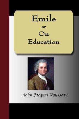Emile, or on Education 9781595478405