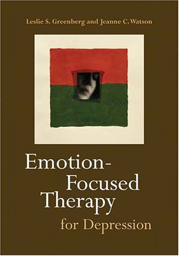Emotion-Focused Therapy for Depression 9781591472803
