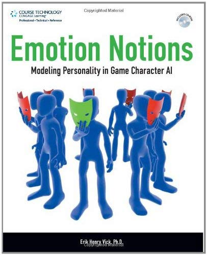 Emotion Notions: Modeling Personality in Game Character AI [With CDROM] 9781598635270