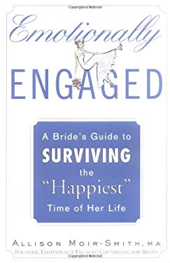Emotionally Engaged: A Bride's Guide to Surviving the